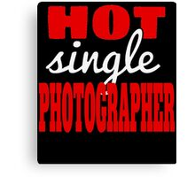 HOT SINGLE PHOTOGRAPHER Canvas Print