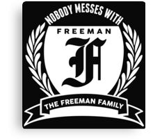 Nobody Messes With The Freeman Family Canvas Print