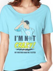 I am not Crazy Women's Relaxed Fit T-Shirt