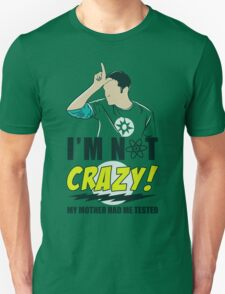 I am not Crazy T-Shirt
