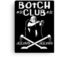 "Botchamania ""Botch Club"" Canvas Print"