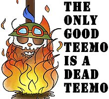 The only good Teemo, is a dead Teemo by FeedTheColibri