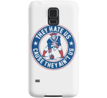 They Hate Us Cause They Ain't Us – New England Patriots Samsung Galaxy Case/Skin