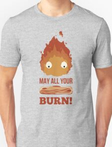 May all your BACON BURN!! T-Shirt