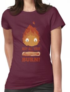 May all your BACON BURN!! Womens Fitted T-Shirt