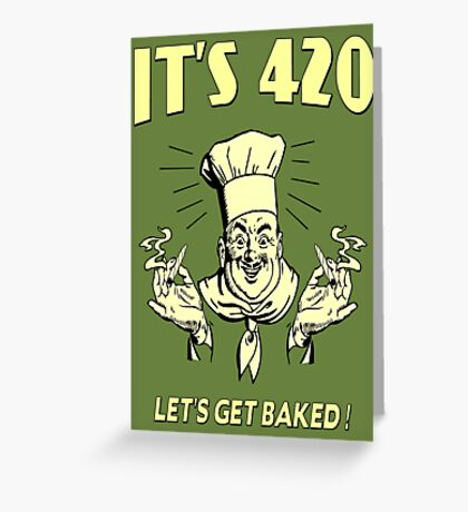 LETS GET BAKED Greeting Card