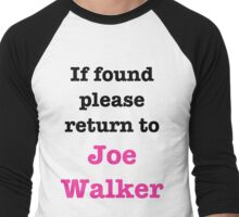 If found please return to Joe Walker Men's Baseball ¾ T-Shirt