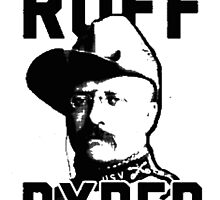 Ruff Ryder by TrendingShirts