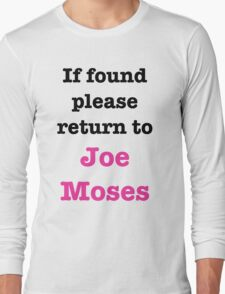 If found please return to Joe Moses Long Sleeve T-Shirt