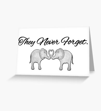 They never forget Greeting Card