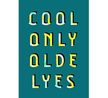 Cool Only Olde Lyes – Two  Photographic Print