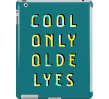 Cool Only Olde Lyes – Two  iPad Case/Skin