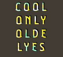 Cool Only Olde Lyes – Two  Unisex T-Shirt