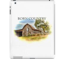 Born Country - Rural Barn Landscape - Americana iPad Case/Skin