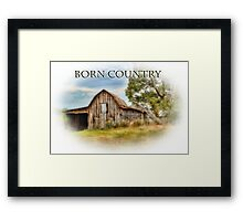 Born Country - Rural Barn Landscape - Americana Framed Print