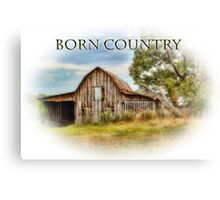 Born Country - Rural Barn Landscape - Americana Canvas Print