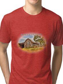 Born Country - Rural Barn Landscape - Americana Tri-blend T-Shirt