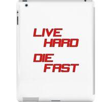 Live Hard Die Fast iPad Case/Skin