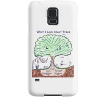 What I Love About Trees Samsung Galaxy Case/Skin