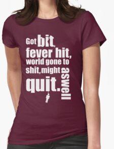 Got bit  Fever hit. Womens Fitted T-Shirt