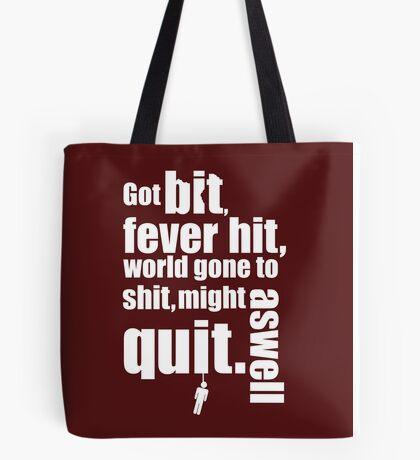 Got bit  Fever hit. Tote Bag
