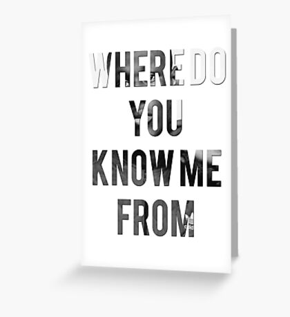STORMZY // WHERE DO YOU KNOW ME FROM Greeting Card