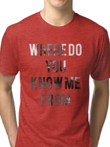 STORMZY // WHERE DO YOU KNOW ME FROM Tri-blend T-Shirt