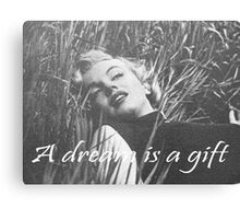 A Dream is a Gift Marilyn  Canvas Print