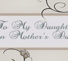 To My Daughter On Mother's Day Sticker