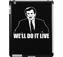 We'll do it live (1) iPad Case/Skin