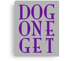 Dog One Get – Two Canvas Print