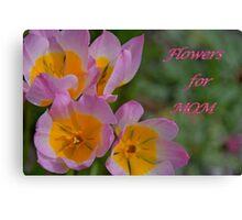 Flowers for Mom Canvas Print