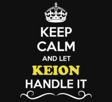 Keep Calm and Let KEION Handle it by gregwelch