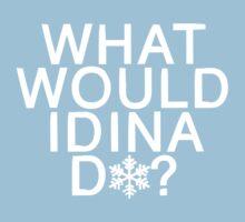 What Would Idina Do? Shirt (White Text) T-Shirt