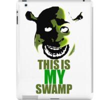 This is my swamp - Shrek is love. Shrek is life. iPad Case/Skin