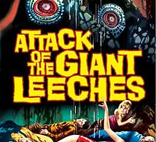 Attack Of The Giant Leeches Horror Design  by MrDarksnasty
