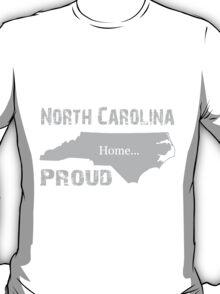 North Carolina Proud Home Tee T-Shirt