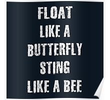 Float Like A Butterfly Sting Like A Bee Poster