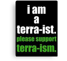 I AM A TERRA-IST Canvas Print
