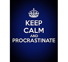 Keep Calm and Procrastinate Photographic Print