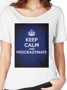 Keep Calm and Procrastinate Women's Relaxed Fit T-Shirt