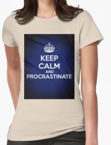 Keep Calm and Procrastinate Womens Fitted T-Shirt