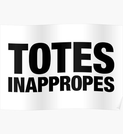 Totes Inappropes Poster
