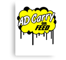 League of Legends: AD Carry or Feed Canvas Print