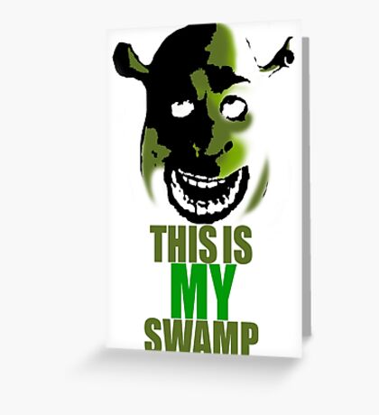 This is MY Swamp Poster Greeting Card