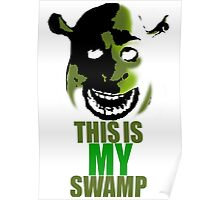 This is MY Swamp Poster Poster