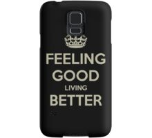 Feeling Good Living Better Samsung Galaxy Case/Skin
