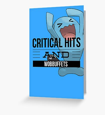 Critical Hits and Wobbuffets! Greeting Card