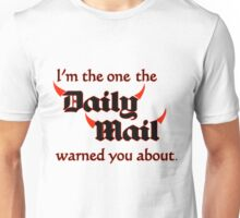 I'm the One the Daily Mail Warned You About! T-Shirt