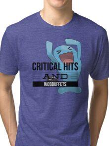Critical Hits and Wobbuffets! Tri-blend T-Shirt
